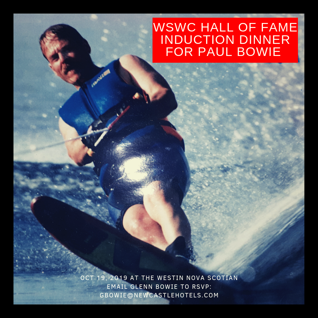 PAUL BOWIE TO BE INDUCTED IN WATER SKI AND WAKEBOARD CANADA'S HALL OF FAME